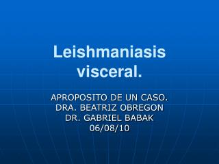 Leishmaniasis visceral.