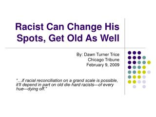 Racist Can Change His Spots, Get Old As Well