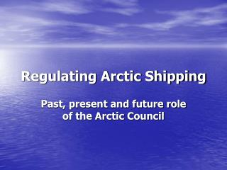 Regulating Arctic Shipping