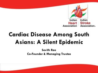 Cardiac Disease Among South Asians: A Silent Epidemic