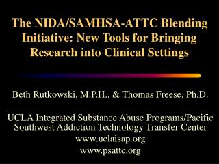 The NIDA/SAMHSA-ATTC Blending Initiative: New Tools for Bringing Research into Clinical Settings