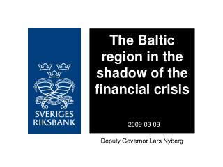The Baltic region in the shadow of the financial crisis 2009-09-09