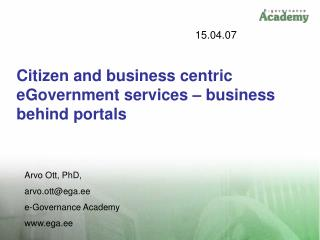 Citizen and business centric eGovernment services – business behind portals