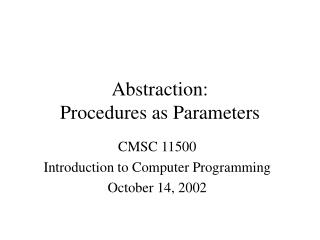 Abstraction: Procedures as Parameters