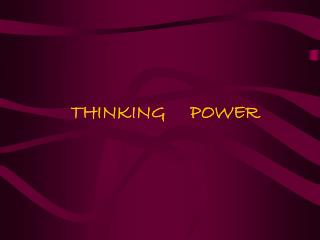 THINKING     POWER