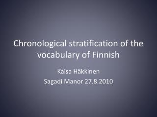 Chronological stratification of the vocabulary of Finnish