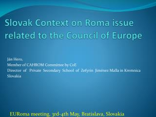 Slovak  Context  on  Roma issue related  to  the Council of Europe