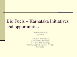 Bio Fuels – Karnataka Initiatives and opportunities