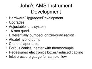 John's AMS Instrument Development