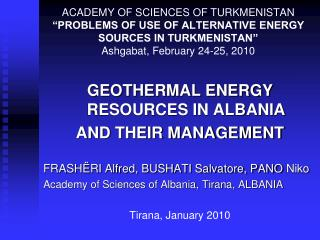 GEOTHERMAL ENERGY RESOURCES IN ALBANIA  AND THEIR MANAGEMENT