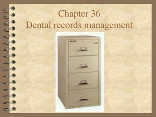 Chapter 36  Dental records management