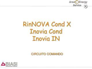 RinNOVA Cond X Inovia Cond Inovia IN CIRCUITO COMANDO