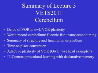 Summary of Lecture 3 VETS2011 Cerebellum