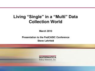"""Living """"Single"""" in a """"Multi"""" Data Collection World"""
