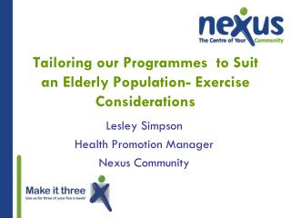Tailoring our Programmes  to Suit an Elderly Population- Exercise Considerations