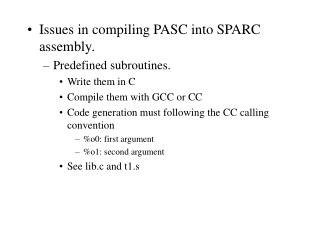 Issues in compiling PASC into SPARC assembly. Predefined subroutines. Write them in C