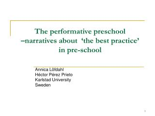 The performative preschool  –narratives about  'the best practice' in pre-school