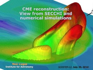 CME reconstruction: View from SECCHI and numerical simulations