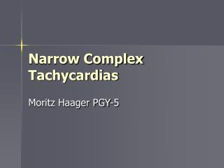 Narrow Complex Tachycardias