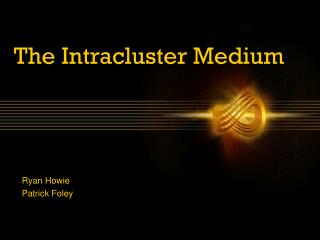 The Intracluster Medium