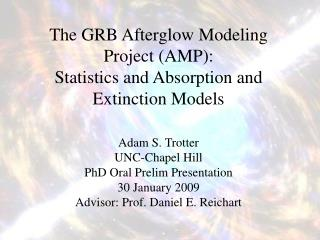 The GRB Afterglow Modeling Project (AMP): Statistics and Absorption and Extinction Models