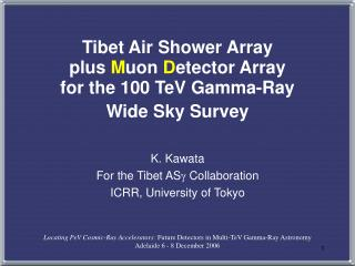 Tibet Air Shower Array plus  M uon  D etector Array for the 100 TeV Gamma-Ray Wide Sky Survey