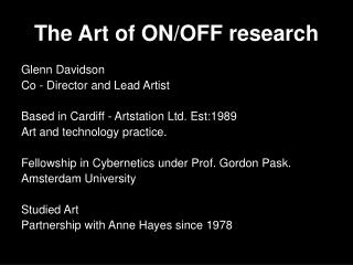 The Art of ON/OFF research