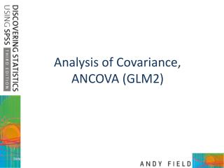 Analysis of Covariance, ANCOVA (GLM2)