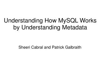Understanding How MySQL Works by Understanding Metadata