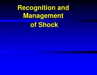 Recognition and Management  of Shock
