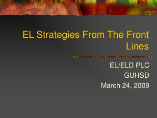 EL Strategies From The Front Lines