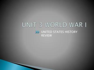 UNIT 3 WORLD WAR I