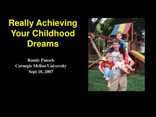 Really Achieving Your Childhood Dreams