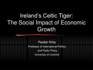 Ireland's Celtic Tiger:  The Social Impact of Economic Growth