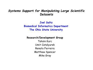 Systems Support for Manipulating Large Scientific Datasets