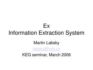 Ex  Information Extraction System