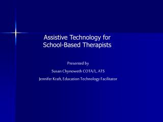 Assistive Technology for School-Based Therapists