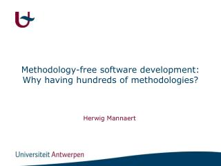 Methodology-free software development:  Why having hundreds of methodologies?