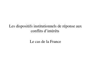 Les dispositifs institutionnels de r ponse aux conflits d int r ts