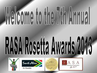 Welcome to the 7th Annual  RASA Rosetta Awards 2013