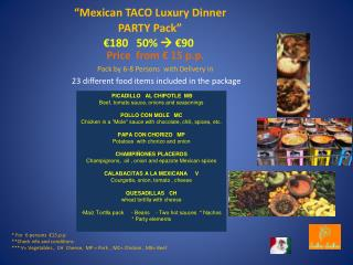 """Mexican TACO Luxury Dinner  PARTY Pack"" €180   50%   €90"