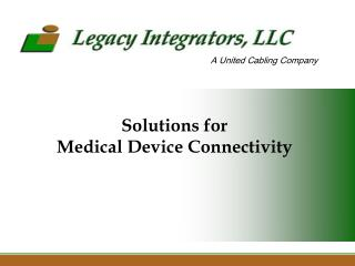 Solutions for  Medical Device Connectivity