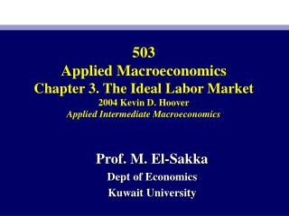 503 Applied Macroeconomics Chapter 3. The Ideal Labor Market 2004 Kevin D. Hoover