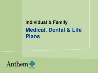 Individual & Family Medical, Dental & Life Plans