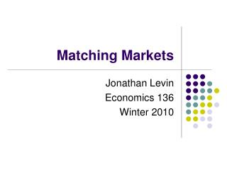 Matching Markets