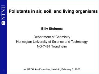 Pollutants in air, soil, and living organisms