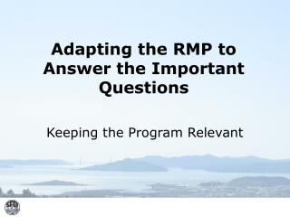 Adapting the RMP to Answer the Important Questions