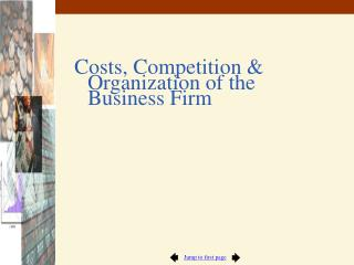 Costs, Competition & Organization of the Business Firm