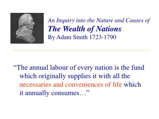 An Inquiry into the Nature and Causes of The Wealth of Nations By Adam Smith 1723-1790