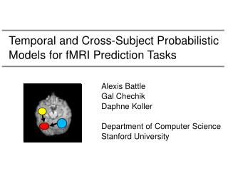 Temporal and Cross-Subject Probabilistic Models for fMRI Prediction Tasks